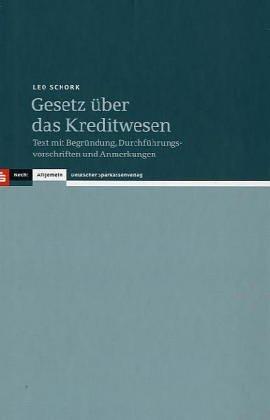 9783093023200: Gesetz über das Kreditwesen. Text mit Begründung, Durchführungsvorschriften und Anmerkungen