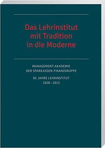 Management-Akademie der Sparkassen-Finanzgruppe: Das Lehrinstitut (Festschrift): ...