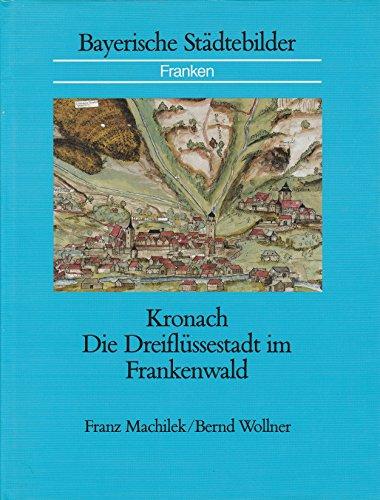 9783093038037: Kronach: Die Dreiflussestadt im Frankenwald
