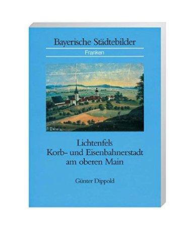 9783093038501: Lichtenfels: Korb- und Eisenbahnerstadt am oberen Main