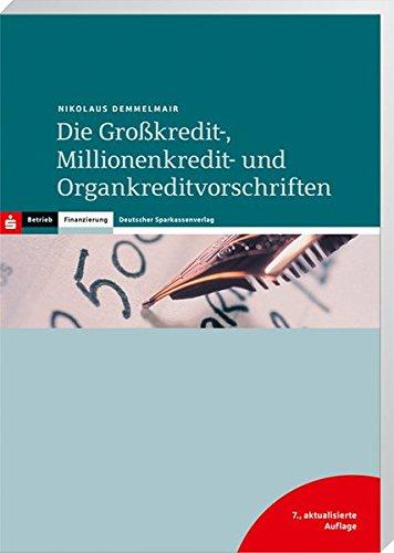 9783093056758: Die Großkredit-, Millionenkredit- und Organkreditvorschriften