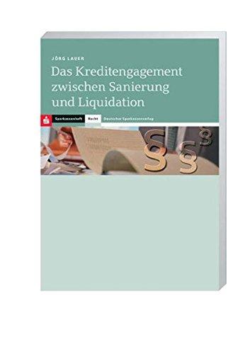 9783093057366: Das Kreditengagement zwischen Sanierung und Liquidation