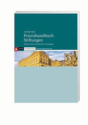 9783093070754: Praxishandbuch Stiftungen: Stiften auch mit kleinem Vermögen