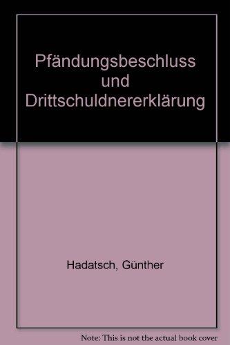 Pfändungsbeschluss und Drittschuldnererklärung: Günther Hadatsch; Karl
