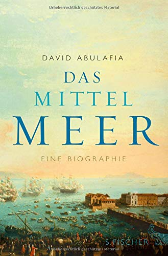 Das Mittelmeer: Eine Biographie (Hardback) - David Abulafia