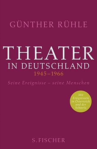 9783100014610: Theater in Deutschland 1945-1966: Seine Ereignisse - seine Menschen