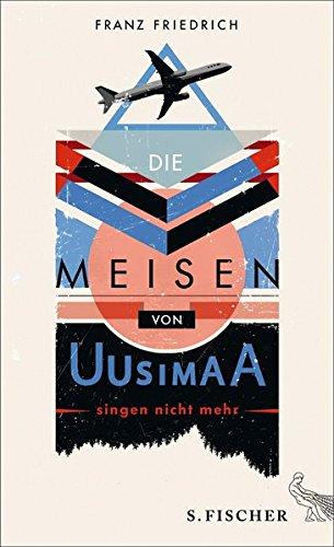 Die Meisen von Uusimaa singen nicht mehr: Friedrich, Franz