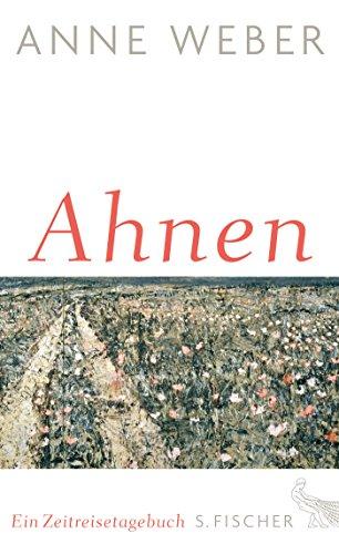 9783100022479: Ahnen : Ein Zeitreisetagebuch