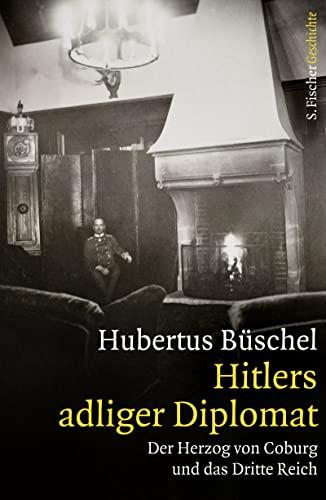 9783100022615: Hitlers adliger Diplomat: Der Herzog von Coburg und das Dritte Reich