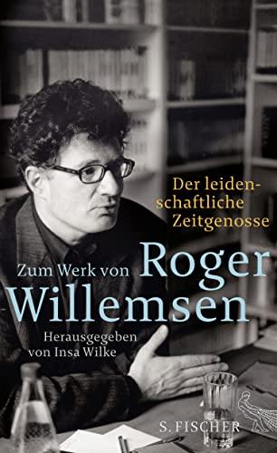 9783100024220: Der leidenschaftliche Zeitgenosse: Zum Werk von Roger Willemsen