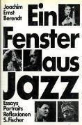 Ein Fenster aus Jazz: Essays, Portraits, Reflexionen (German Edition): Berendt, Joachim Ernst