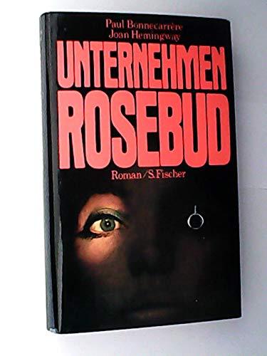 Unternehmen Rosebud: Bonnecarrere, Paul und