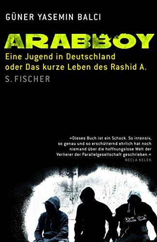 9783100048134: Arabboy: Eine Jugend in Deutschland oder Das kurze Leben des Rashid A