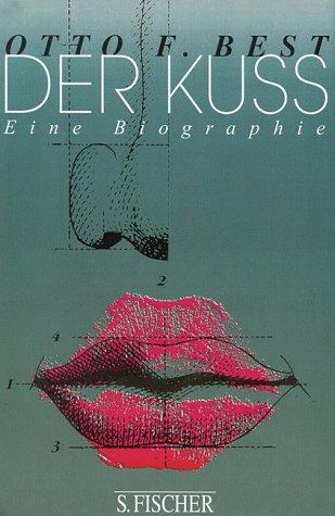 9783100052087: Der Kuss: Eine Biographie