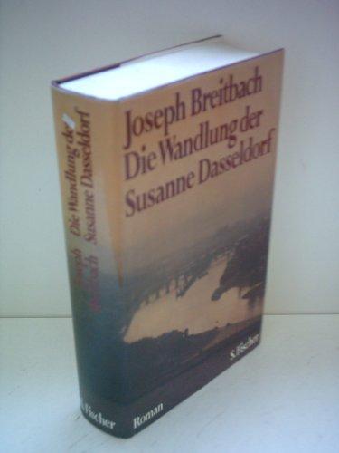 Die Wandlung der Susanne Dasseldorf: Roman (German: Breitbach, Joseph