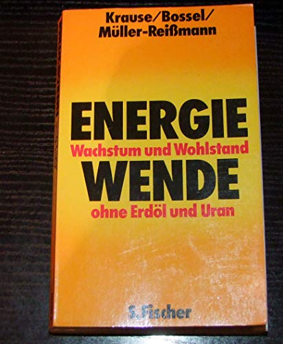 Energie-Wende Wachstum u. Wohlstand ohne Erdöl u.: Krause, Florentin/Bossel, Hartmut/Müller-Reissmann,