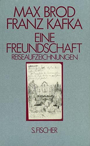 Eine Freundschaft I: Reiseaufzeichnungen SEPARAT: Brod, Max / Franz Kafka