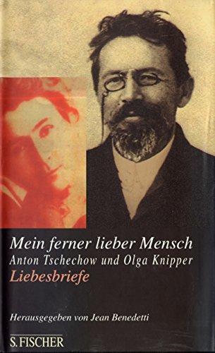 Mein ferner lieber Mensch. Liebesbriefe. (3100095030) by Anton Tschechow; Olga Knipper; Jean Benedetti