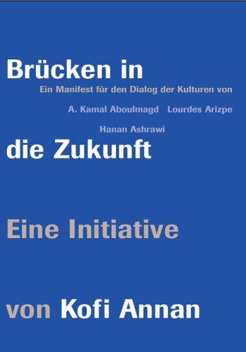 9783100096401: Brücken in die Zukunft. Ein Manifest für den Dialog der Kulturen.