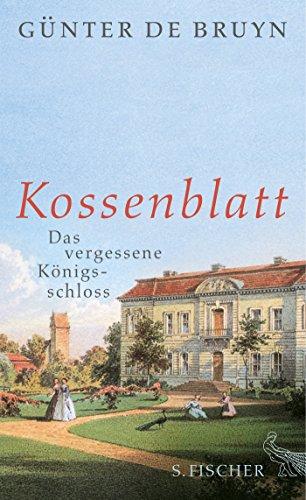 9783100098351: Kossenblatt: Das vergessene Königsschloss