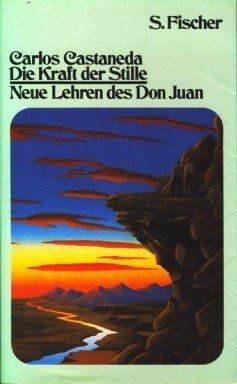 9783100102072: Die Kraft der Stille. Neue Lehren des Don Juan