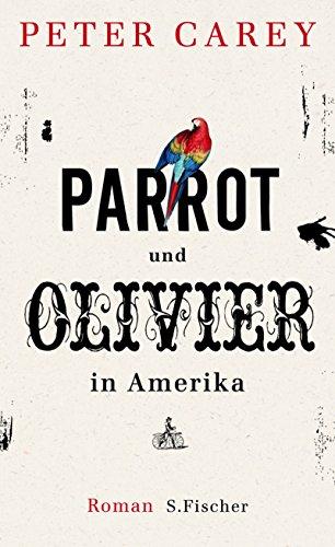 9783100102348: Parrot und Olivier in Amerika: Roman