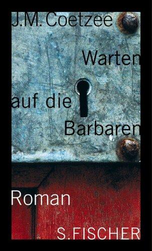 Warten auf die Barbaren: Coetzee, J. M.,