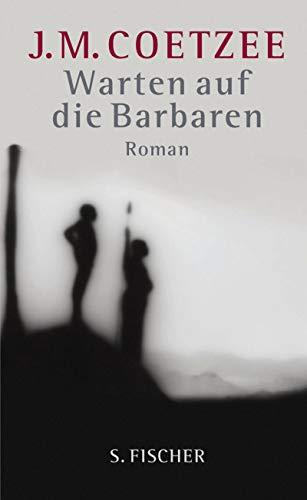 Warten auf die Barbaren - Roman: Coetzee, J. M.