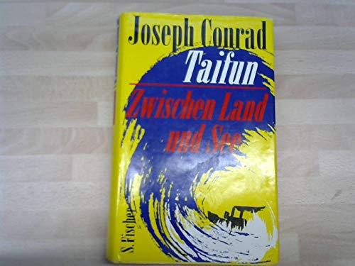 Taifun / Zwischen Land und See: Conrad, Joseph