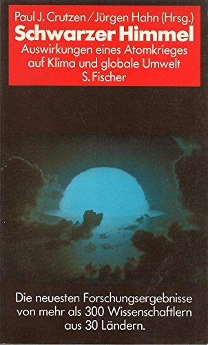 Schwarzer Himmel. Auswirkungen eines Atomkrieges auf Klima: J. Crutzen, Paul