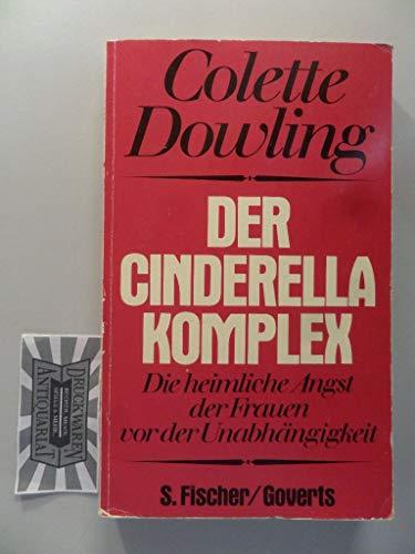 Der Cinderella - Komplex. Die heimliche Angst: Dowling, Colette: