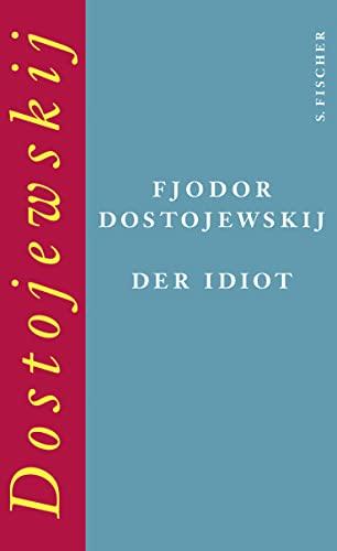 Der Idiot: Roman - Dostojewskij, Fjodor M.