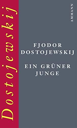 Ein grüner Junge: Fjodor Michailowitsch Dostojewski
