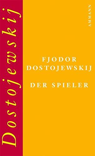 Der Spieler: Roman (Aus Den Aufzeichnungen Eines Jungen Mannes) - Dostojewskij, Fjodor M. Aus D. Russ. V. Swetlana Geier; Dostojewskij, Fjodor M.; Geier, Swetlana