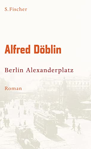 9783100155528: Berlin Alexanderplatz: Die Geschichte von Franz Biberkopf