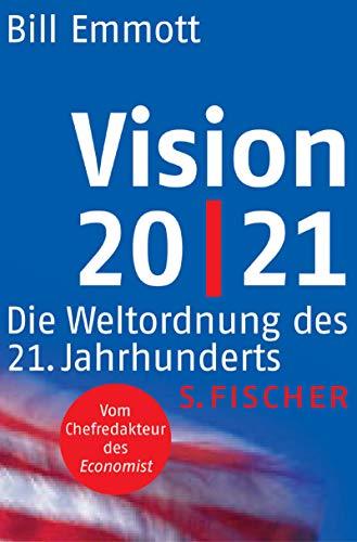 9783100170125: Vision 20/21. Die Weltordnung des 21. Jahrhunderts.