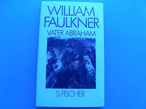 Vater Abraham. Fragment: William Faulkner
