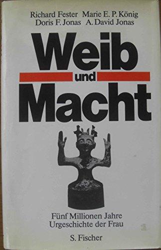 9783100205018: Weib und Macht: 5 Millionen Jahre Urgeschichte d. Frau (German Edition)