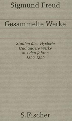 9783100227034: Werke aus den Jahren 1892-1899: Studien �ber Hysterie / Fr�he Schriften zur Neurosenlehre: Bd. 1