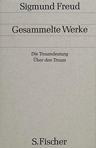 GESAMMELTE WERKE chronologisch geordnet. Zweiter und dritter Band: DIE TRAUMDEUTUNG; UEBER DEN ...