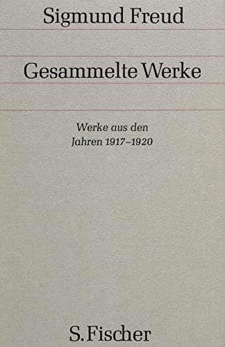 GESAMMELTE WERKE chronologisch geordnet. Zwoelfter Band: WERKE AUS DEN JAHREN 1917-1920: Freud, ...