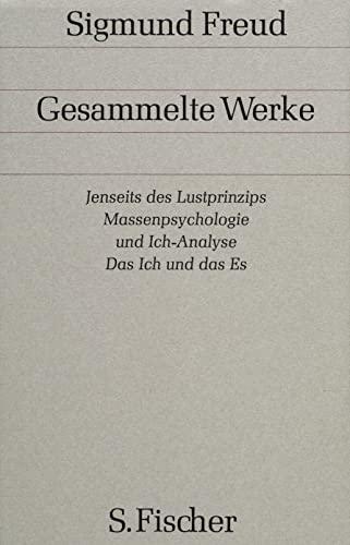 Gesammelte Werke, 17 Bde., 1 Reg.-Bd. u. 1 Nachtragsbd., Bd.13, Jenseits des Lustprinzips: Sigmund ...