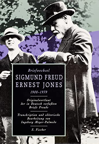 Briefwechsel Sigmund Freud / Ernest Jones 1908 - 1939: Sigmund Freud