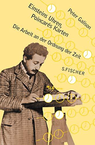 Einsteins Uhren, Poincares Karten. Die Arbeit an der Ordnung der Zeit. (3100244303) by Peter Galison
