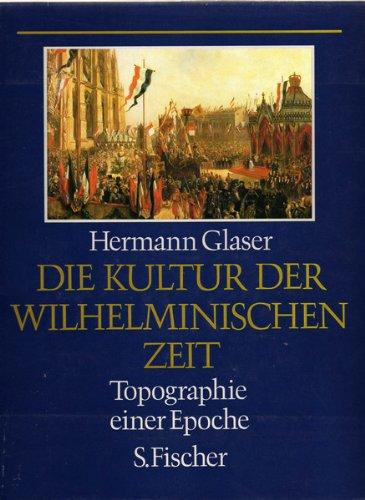 9783100253033: Die Kultur der Wilhelminischen Zeit: Topographie einer Epoche