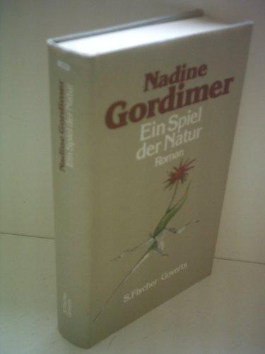 Ein Spiel der Natur : Roman. Nadine Gordimer. Aus d. Engl. von Eva Schönfeld. - Gordimer, Nadine .