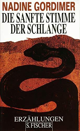Die sanfte Stimme der Schlange: Erzählungen: Nadine Gordimer