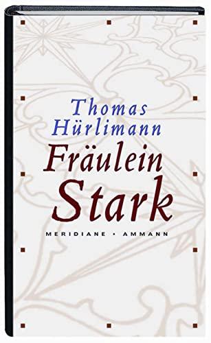 Fräulein Stark | Novelle - Hürlimann, Thomas