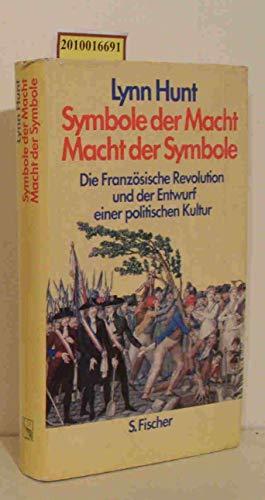 9783100341099: Symbole der Macht, Macht der Symbole. Die Französische Revolution und der Entwurf einer politischen Kultur