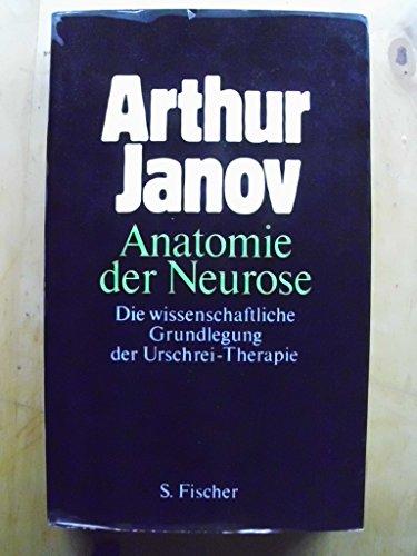 9783100367020: Anatomie der Neurose. Die wissenschaftliche Grundlegung der Urschrei- Therapie